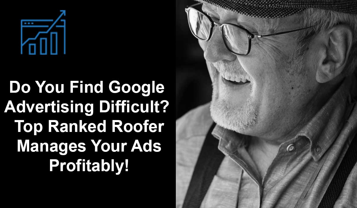 Google ad management services from Top Ranked Roofer