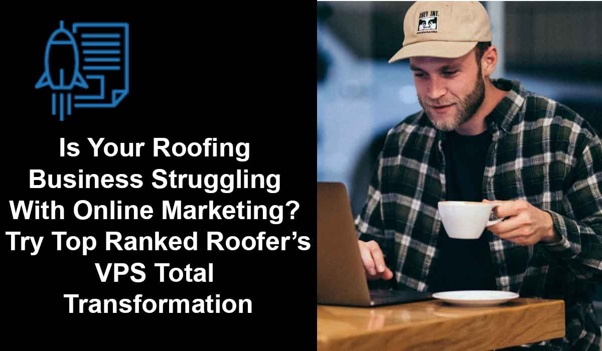 vps total transformation marketing for roofing contractors